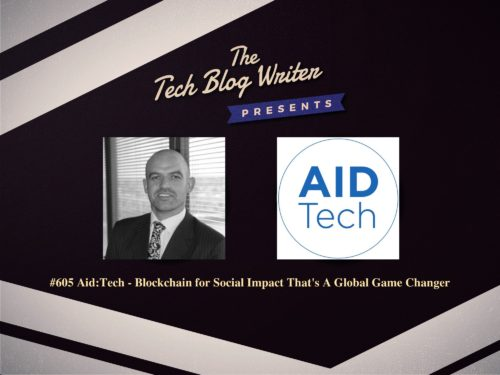 605: Aid:Tech – Blockchain for Social Impact That's A Global Game Changer