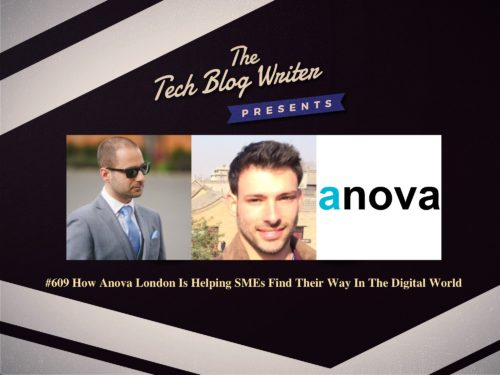 609: How Anova London Is Helping SMEs Find Their Way In The Digital World