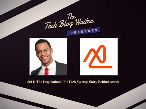 611: The Inspirational FinTech Startup Story Behind Arcus