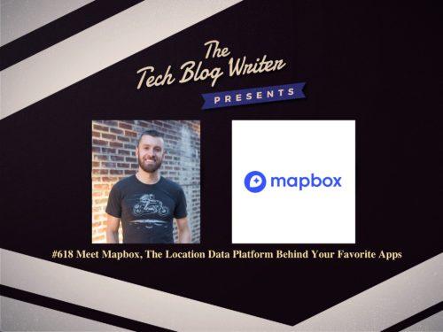 618: Meet Mapbox, The Location Data Platform Behind Your Favorite Apps