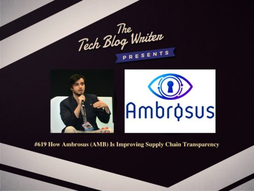 619: How Ambrosus (AMB) Is Improving Supply Chain Transparency