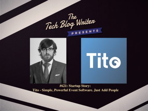 621: Startup Story: Tito – Simple, Powerful Event Software. Just Add People