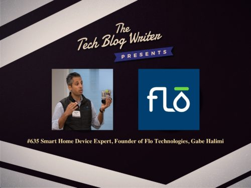 635: Smart Home Device Expert, Founder of Flo Technologies, Gabe Halimi