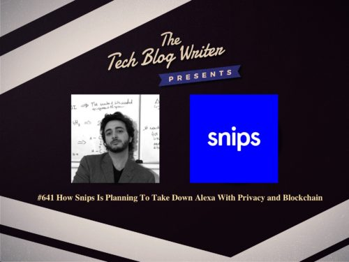 641: How Snips Is Planning To Take Down Alexa With Privacy and Blockchain