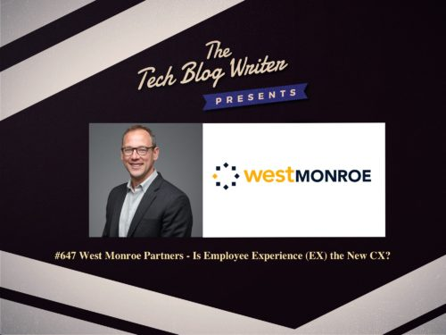 647: West Monroe Partners – Is Employee Experience (EX) the New CX?