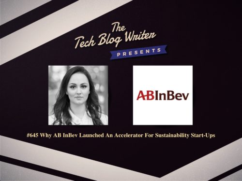 645: Why AB InBev Launched An Accelerator For Sustainability Start-Ups