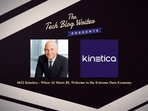 652: Kinetica – When AI Meets BI, Welcome to the Extreme Data Economy
