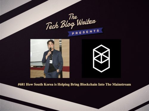 681: How South Korea is Helping Bring Blockchain Into The Mainstream