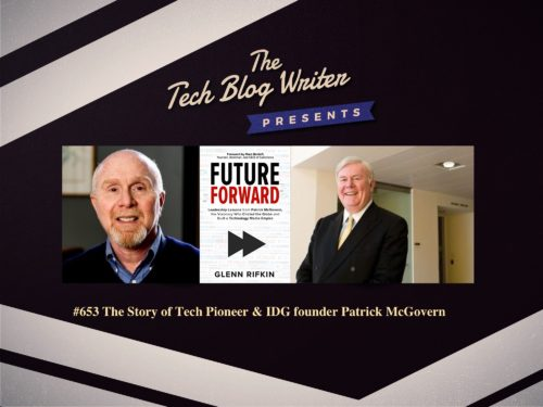653: The Story of Tech Pioneer & IDG founder Pat McGovern