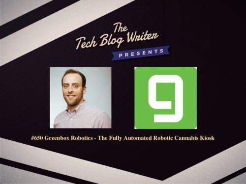 650: Greenbox Robotics – The Fully Automated Robotic Cannabis Kiosk