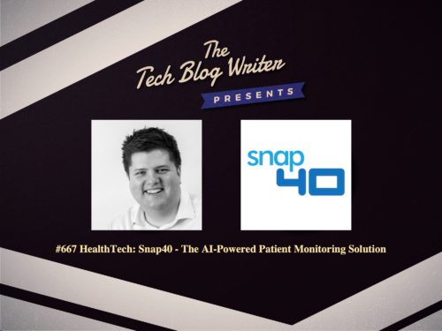 667: HealthTech: Snap40 – The AI-Powered Patient Monitoring Solution