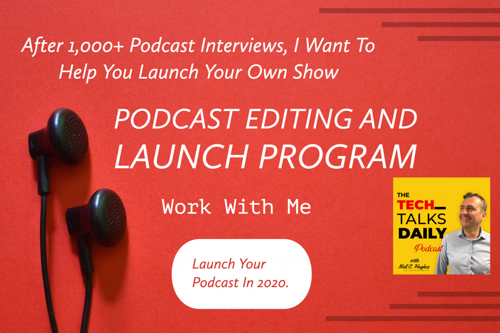 Podcasting Launch and Editing