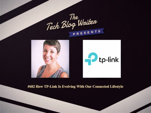 682: How TP-Link Is Evolving With Our Connected Lifestyle