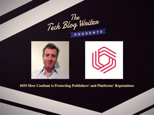 693: How Confiant is Protecting Publishers'​ and Platforms'​ Reputations