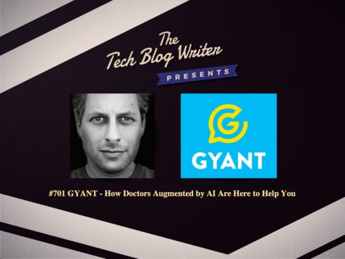 701: GYANT – How Doctors Augmented by AI Are Here to Help You