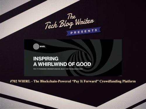 "702: WHIRL – The Blockchain-Powered ""Pay It Forward"" Crowdfunding Platform"