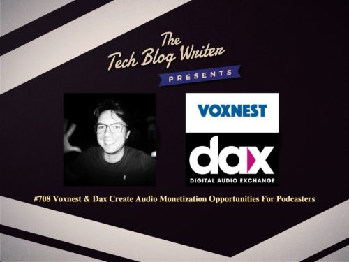708: Voxnest & Dax Create Audio Monetization Opportunities For Podcasters