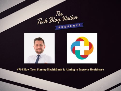 714: How Tech Startup HealthBank is Aiming to Improve Healthcare