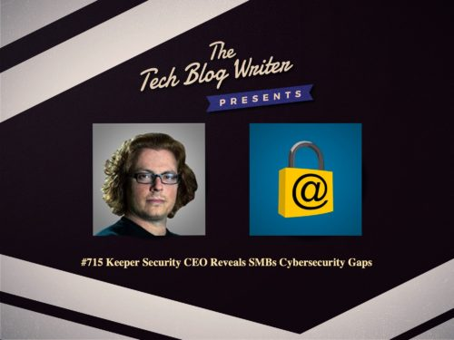 715:Keeper Security CEO Reveals SMBs Cybersecurity Gaps