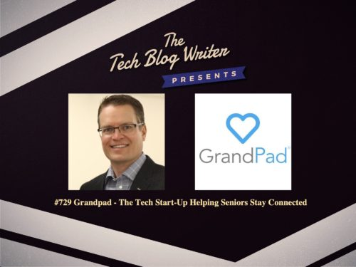 729: GrandPad – The Tech Start-Up Helping Seniors Stay Connected