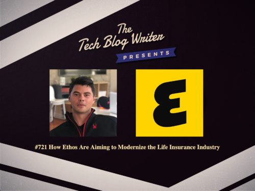 721: How Ethos Are Aiming to Modernize the Life Insurance Industry