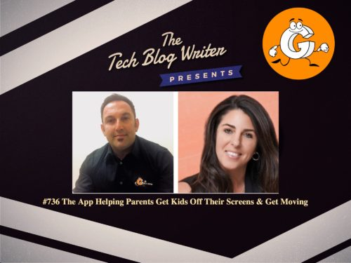 736: The App Helping Parents Get Kids Off Their Screens & Get Moving