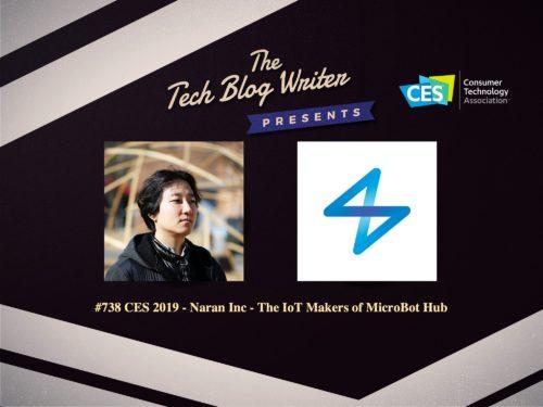 738: CES 2019 – Naran Inc – The IoT Makers of MicroBot Hub