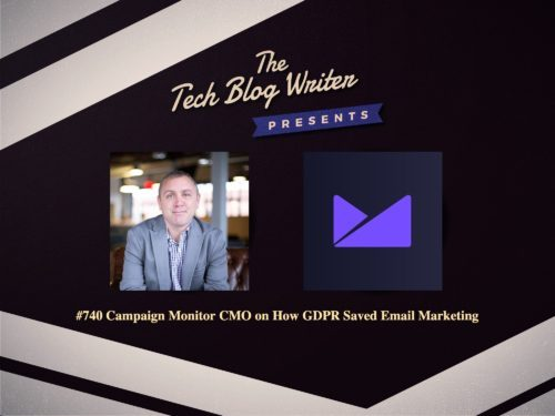 740: Campaign Monitor CMO on How GDPR Saved Email Marketing
