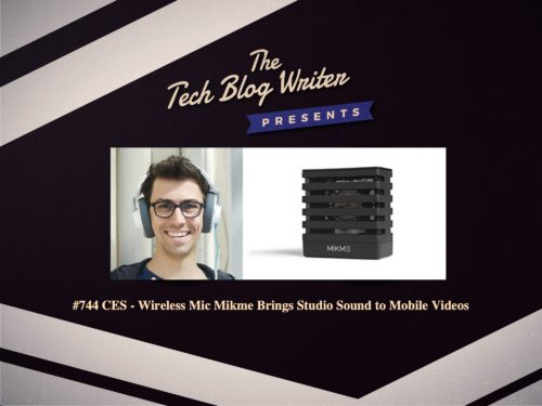 744: CES – Wireless Mic Mikme Brings Studio Sound to Mobile Videos