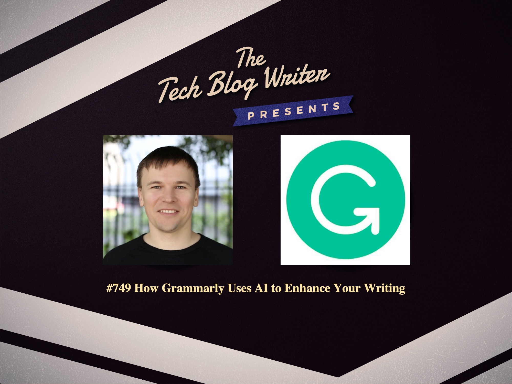 749: How Grammarly Uses AI to Enhance Your Writing