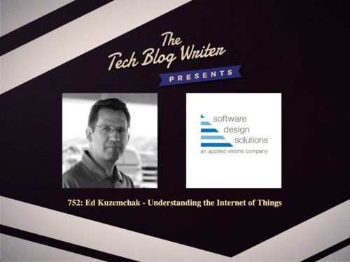 752: Ed Kuzemchak – Understanding the Internet of Things
