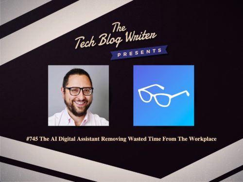 745: AI Digital Assistant Removing Wasted Time From The Workplace