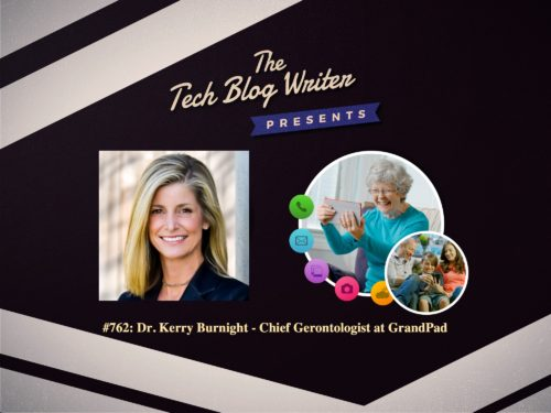 762: Dr. Kerry Burnight – Chief Gerontologist at GrandPad