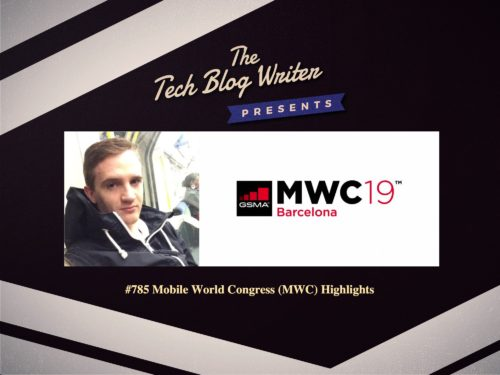 785: Mobile World Congress (MWC) Highlights
