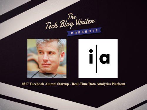 817: Facebook Alumni Startup – Real-Time Data Analytics Platform