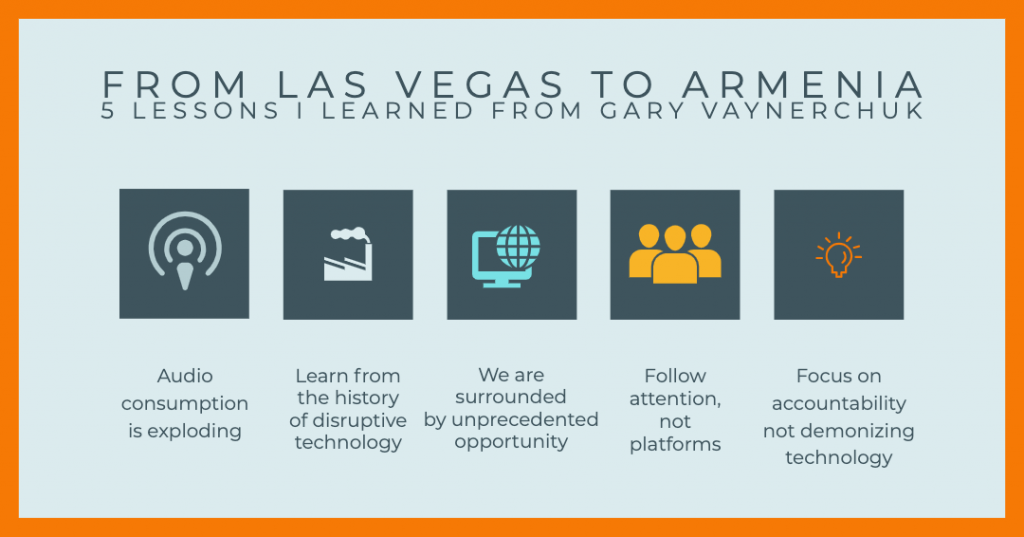 From Las Vegas to Armenia 5 lessons I learned from Gary Vaynerchuk
