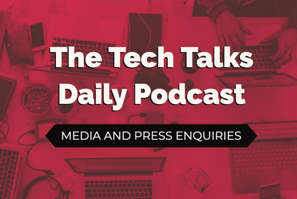 Tech Talks Daily Media And Press Enquiries