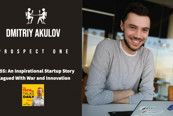 Dmitriy Akulov - Tech Talks Daily