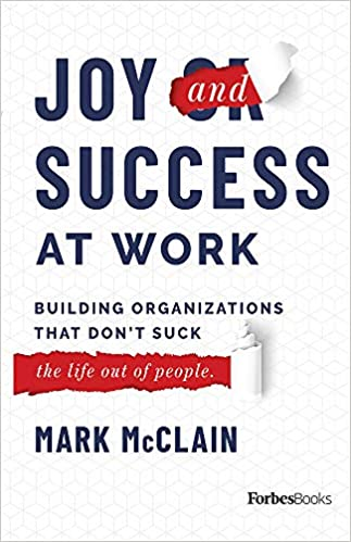 The Joy and Success at Work By Mark McCain