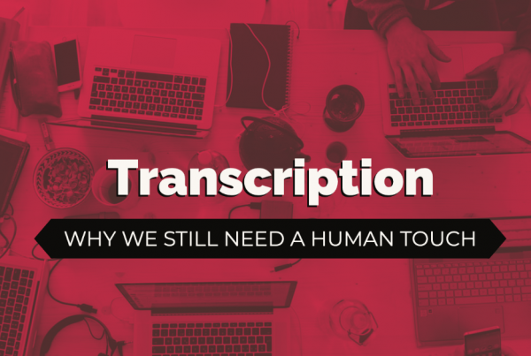 AI Transcription - Why We Still Need a Human Touch