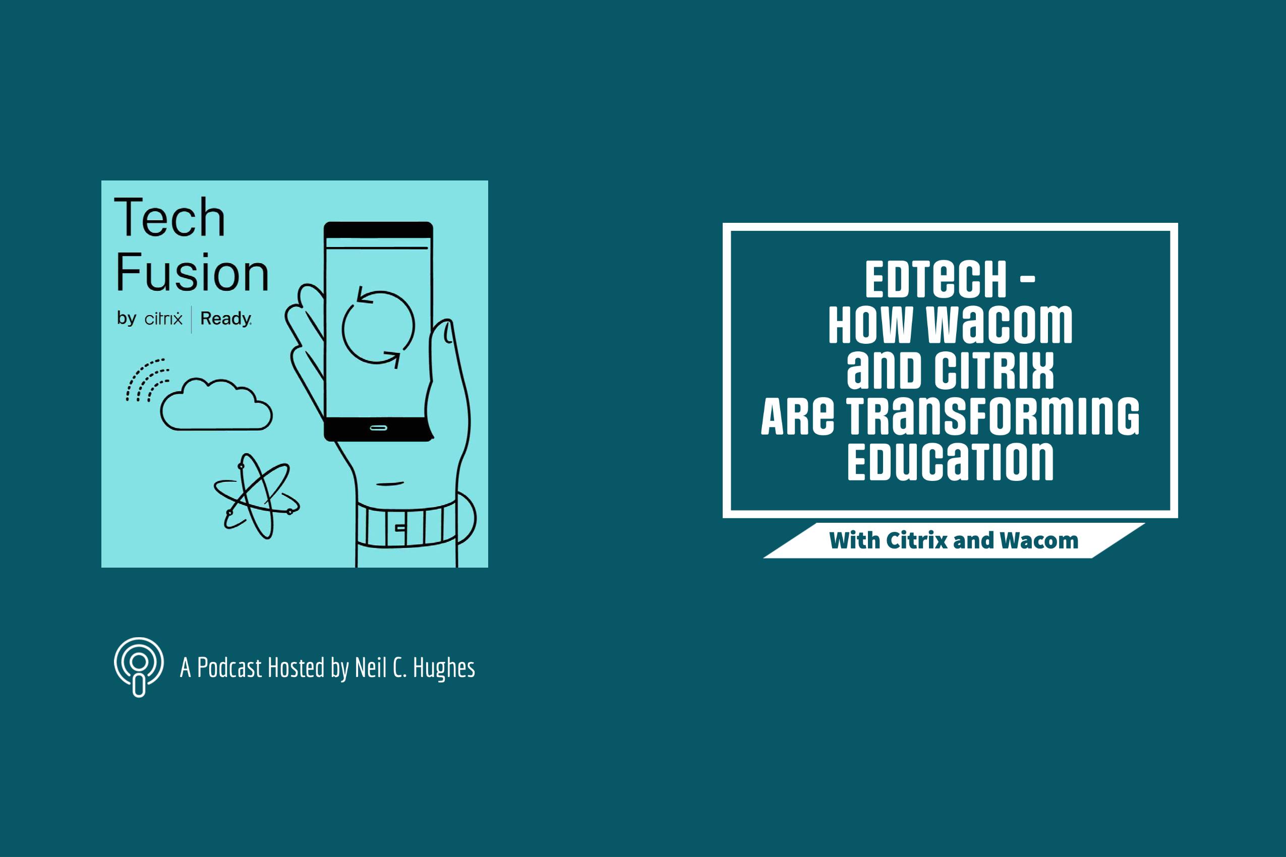 EdTech – How Wacom and Citrix Are Transforming Education