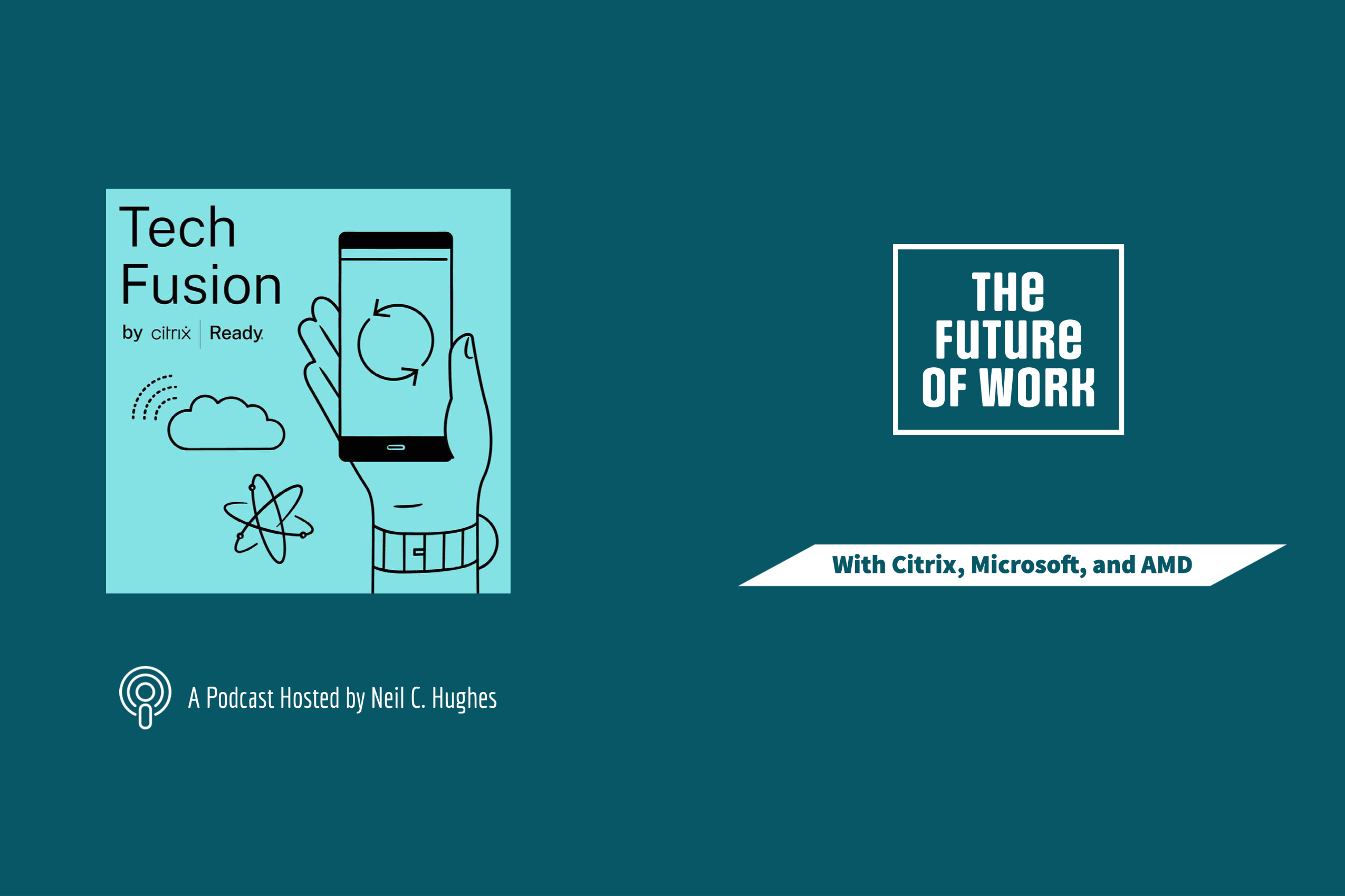 The Future of Work With Microsoft, Citrix, and AMD